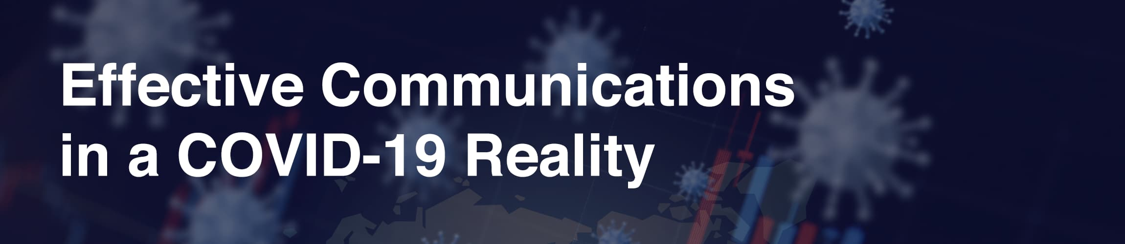Effective Communications in a COVID-19 Reality
